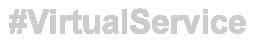 VirtualService
